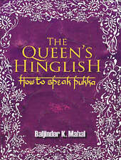 The Queen's Hinglish: How to Speak Pukka by Baljinder K Mahal (Hardback, 2006)