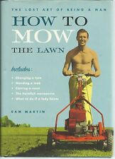 The Lost Art Of Being A Man How To Mow The Lawn Sam Martin HC 2003