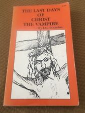 The Last Days Of Christ The Vampire J.G. Eccarius 2nd Printing Paperback Rare