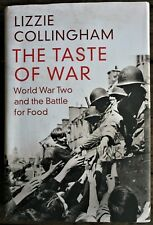 THE TASTE OF WAR, WORLD WAR TWO AND THE BATTLE FOR FOOD LIZZIE COLLINGHAM HC