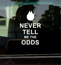NEVER TELL ME THE ODDS (HAN SOLO, STAR WARS) VINYL DECAL STICKER #2