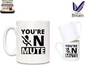YOURE ON MUTE VIDEO CHAT ZOOM SKYPE MEETING COFFEE TEA CAFFEINE MUG CUP MG23