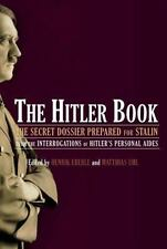 The Hitler Book: The Secret Dossier Prepared for Stalin from the Interrogations