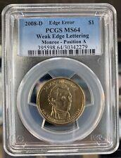 ERROR PRESIDENTIAL $1 2008 D James Monroe Dollar WEAK EDGE LETTERING PCGS MS64
