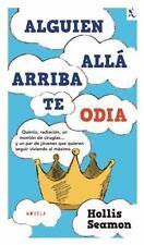 Alguien allá arriba te odia (Seix Barral Biblioteca Furtiva) (Spanish-ExLibrary