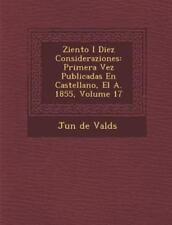 Ziento I Diez Consideraziones: Primera Vez Publicadas En Castellano, El A. 1855,