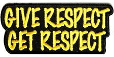 New Give Respect Get Respect Embroidered Iron/Sew on Biker Patch 3x1.5 inches