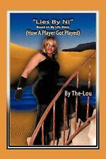 The Lies by Ni : How A Player Got Played (Based on My Life Story) by The-Lou...