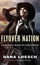 Flyover Nation: You Can't Run a Country You've Never Been to by Dana Loesch.
