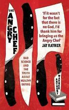 The Angry Chef: Bad Science and the Truth About Healthy Eating by Warner, Anthon