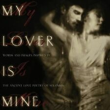My Lover is Mine: Words and Images Inspired by the Ancient Love Poetry-ExLibrary