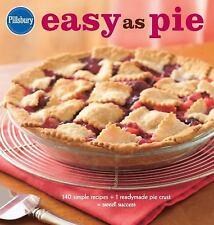 Pillsbury Easy as Pie: 140 Simple Recipes + 1 Readymade Pie Crust = Sweet
