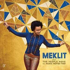 Meklit - When The Music Moves The People Move Plus Qu ' Assez Neuf CD
