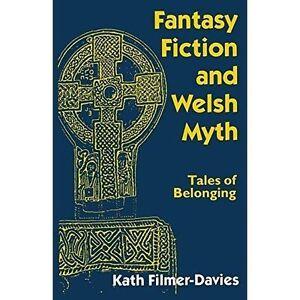 Fantasy Fiction and Welsh Myth Tales Belonging Filmer - Davies, Kath P/B Book (m