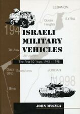 Israeli Military Vehicles The First 50 Years 1948-1998 by John Myszka