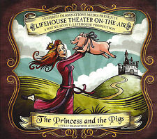 NEW The Princess and the Pigs Dramatized Audio CD Lifehouse Theater On The Air