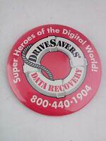 "DriveSavers Data Recovery Advertising Pinback Button 3"" Diameter   unknown"