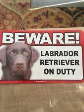 """Beware Labrador Retriever On Duty"" 5"" X 8"" Chocolate #850 New"
