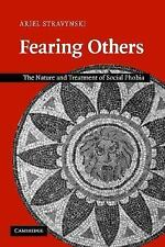 Fearing Others: The Nature and Treatment of Social Phobia, Stravynski, Ariel, Ve