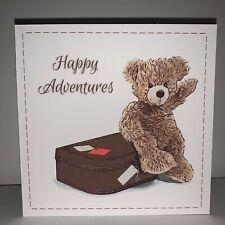 "Happy Adventures, Greeting Card, Handmade, 6"" card, blank inside, Teddy Bear"