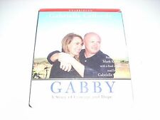 Gabby : A Story of Courage and Hope by Mark Kelly and Gabrielle Giffords...