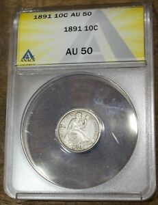 1891 Liberty Seated Dime ANACS AU 50 US Silver Dime Ten Cents Old Coin