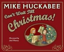 NEW Can't Wait Till Christmas Book - Huckabee, Mike/ Henry, Jed (ILT)