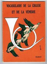 VOCABULAIRE DE LA CHASSE ET DE LA VÉNERIE - HACHETTE 1974 - BROCHURE EN BON ÉTAT
