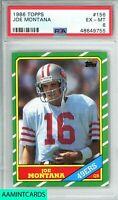 1986 TOPPS Joe Montana #156 SAN FRANCISCO 49ers HOF QB PSA 6