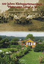 """100 JAHRE KLEINGARTENANLAGE """"HERMANN LÖNS"""" e.V. in Greiz  - Gerd E. König BUCH"""