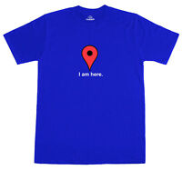 I Am Here Internet Google Maps Geek Funny Mens Loose Fit Cotton New T-Shirt