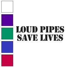 Loud Pipes Save Lives Decal Sticker Choose Color + Size #3175