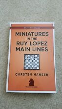 Chess book: Miniatures in the Ruy Lopez: Main Lines by FM Hansen (2017)