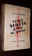 VINGT SCOUTS AUTOUR DU MONDE - Guy de Larigaudie b