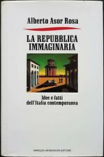 Alberto Asor Rosa, La Repubblica immaginaria, Ed. Mondadori, 1988