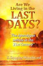ARE WE LIVING IN THE LAST DAYS? by S. Douglas Woodward, 2009  **BRAND NEW**