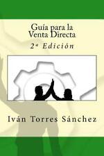 Guía para la Venta Directa : 2ª Edición by Iván Torres Sánchez (2016, Paperback)