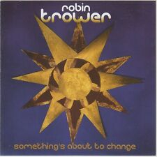 ROBIN TROWER:SOMETHINGS ABOUT TO CHANGE