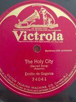 "Emilio de Gogorza ""The Holy City"" 78 RPM 12"" Single-side Victor (74041) 1909"