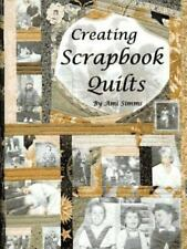 Creating Scrapbook Quilts by Ami Simms (1996, Paperback)