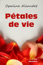 Petales de vie, par Opaline Allandet