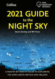 2021 Guide to the Night Sky: Bestselling Month-by-Month Guide to Exploring the S