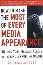How to Make the Most out of Every Media Appearance