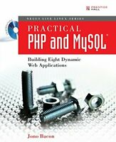 Practical PHP and MySQL : Building Eight Dynamic Web Applications Jono Bacon
