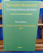 Napoléon Bo Correspondance générale. tome  7 : Tilsit, l'apogée de l'empire, ...