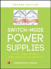 Switch-Mode Power Supplies, Second Edition: Spice Simulations And Practical D...
