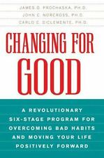Changing for Good: A Revolutionary Six-Stage Program for Overcoming Bad Habits