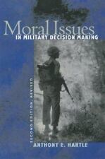 Moral Issues in Military Decision Making by Anthony E. Hartle (2004,...