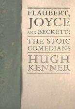 Flaubert, Joyce and Beckett : The Stoic Comedians by Hugh Kenner (2005,...