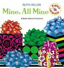 Mine, All Mine!: A Book About Pronouns (Explore!) by Heller, Ruth